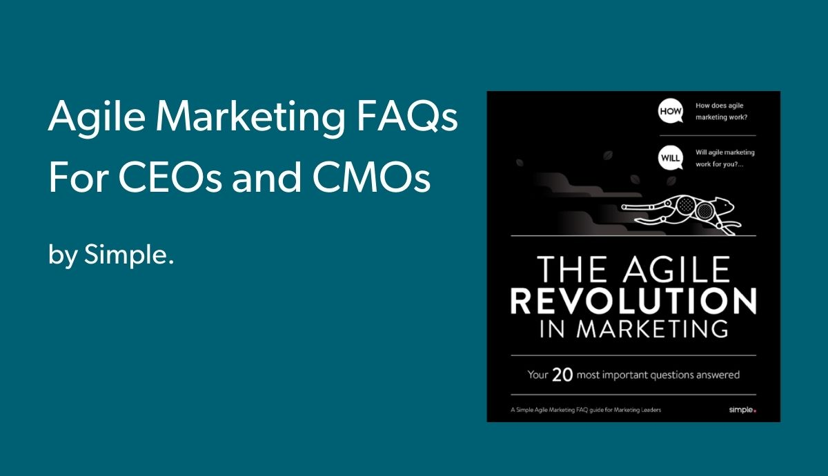 Agile Marketing FAQs For CEOs and CMOs